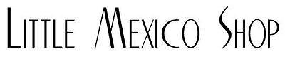 Little Mexico Shop