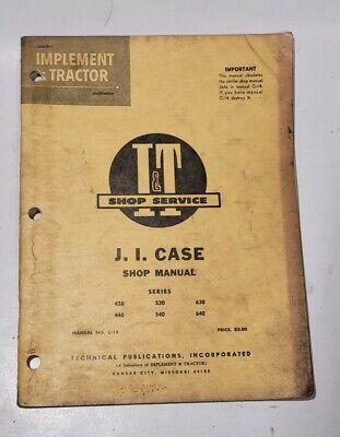 I T Tractor Shop Service Repair Manual Ji Case C-19 430 440 530 540 630 640