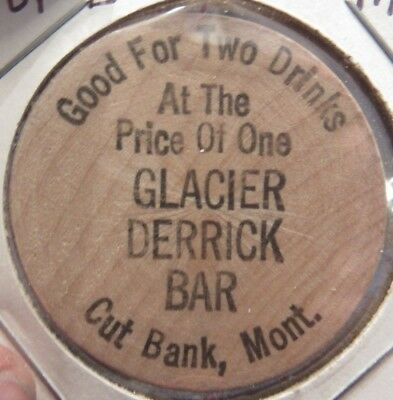 Vintage Glacier Derrick Bar Cut Bank  Mt Wooden Nickel   Token Montana Mont