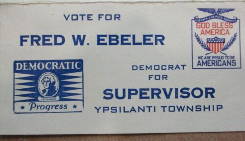"""1942 POLITICAL DEMOCRATIC VOTE FOR FRED EBELER """"YOU ARE LUCKY TO BE AMERICAN"""""""