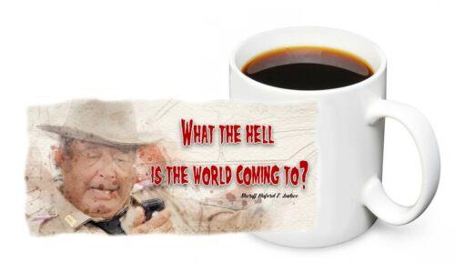 Smokey & The Bandit Sheriff Buford T Justice Quote 11oz. Ceramic Coffee Mug
