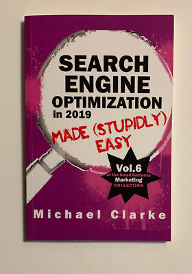 Search Engine Optimization in 2019 Made (Stupidly) Easy 9781970119176