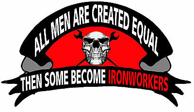 All Men Are Created Equal A Few Become Ironworkersciw-16