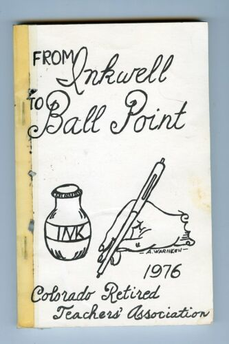 1976 Colorado Retired Teachers History - From Inkwell to Ball Point - Book
