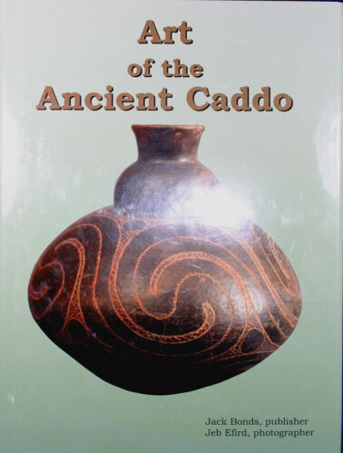 """Art of the Ancient Caddo"" Beautifully Illustrated with pictures of Pottery"