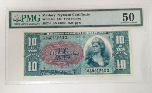 Series 591 $10 Military Payment Certificate FIRST PRINTING PMG AU 50 #MPC01