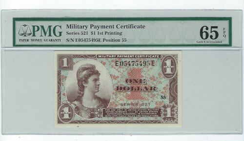 Military Payment Certificate Series 521 $1 First Printing PMG Gem UNC 65 EPQ