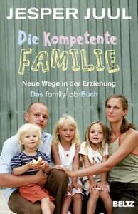 DIE KOMPETENTE FAMILIE ° ►►►ungelesen ° von Jesper Juul ° ‹^^›‹(•¿•)›‹^^›
