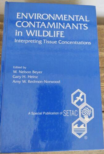 ENVIRONMENTAL CONTAMINANTS IN WILDLIFE: Interpreting Tissue Concentrations