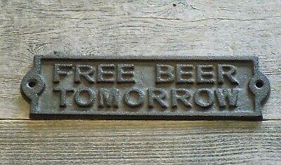 FREE BEER TOMORROW DOOR PLAQUE GARDEN SIGN RANCH WALL DECOR MAN CAVE CAST IRON