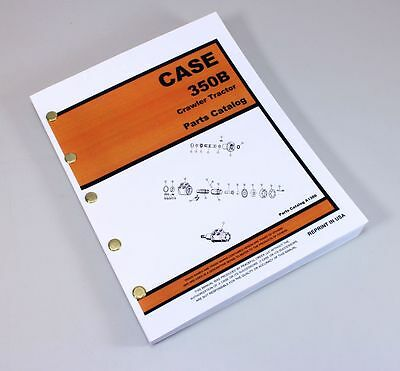 Case 350b Crawler Loader Tractor Dozer Parts Manual Catalog Exploded Views