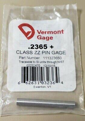 New Vermont Gage 111323650 Pin Gage 0.2365 Zz
