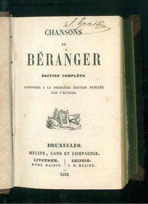 BERANGER PIERRE-JEAN CHANSONS EDITION COMPLETE BRUXELLES MELINE CANS 1852 MUSICA