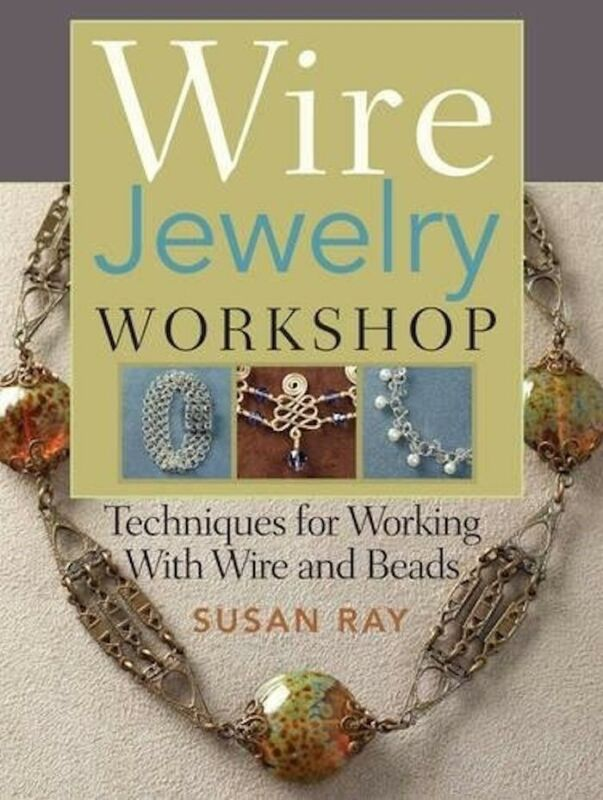 Wire Jewelry Workshop by S Ray  / Techniques Working Wire