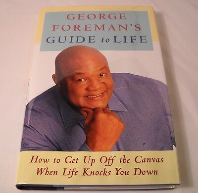 - George Foreman SIGNED Book - George Foreman's Guide to Life - 1st / 1st (B182)