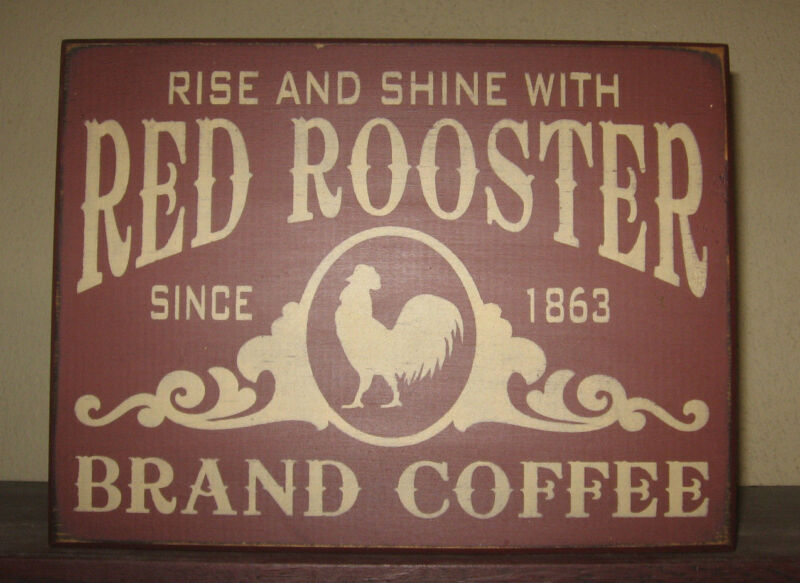 PRIMITIVE COUNTRY RED ROOSTER BRAND COFFEE   SIGN