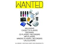 WANTED: Any personal cassette, CD, minidisc, MP3 players and recorders - All brands - Calculators