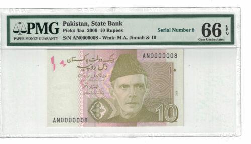 PAKISTAN Low Serial # 0000008 10 Rupees 2006 PICK# 45a PMG - 66 EPQ.(#1364)