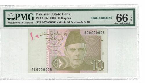 PAKISTAN Low Serial # 0000008 10 Rupees 2006 PICK# 45k PMG - 66 EPQ.(#1363)