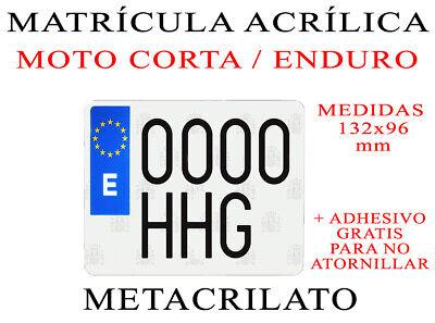 1 MATRICULA ACRILICA METACRILATO MOTO CORTA TIPO ENDURO + ADHESIVOS PARA COLOCAR