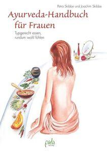 Ayurveda-Handbuch für Frauen: Typgerecht essen, rundum wohl fühlen von Petra Ski