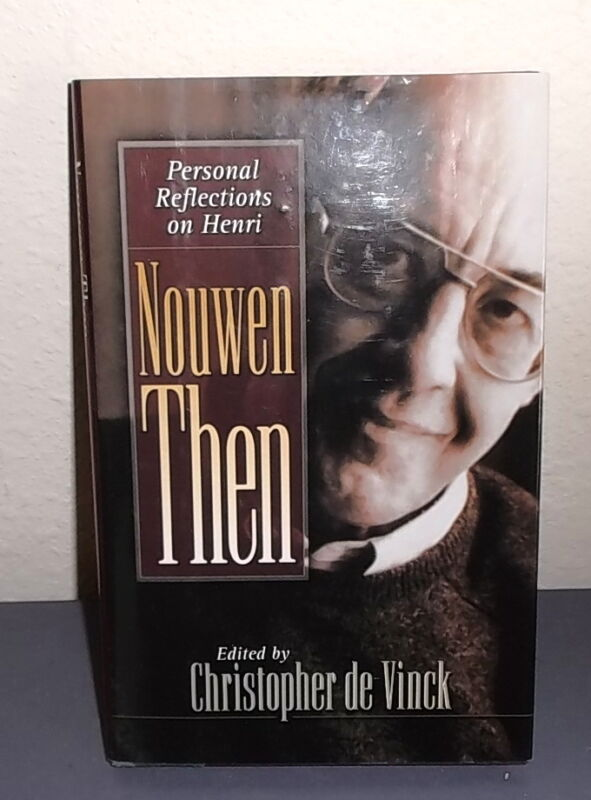 NOUWEN THEN Personal Reflections on Henri Edited by Christopher de Vinck