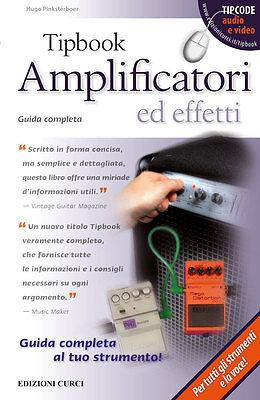 H. PIMKSTERBOER - TIPBOOK AMPLIFICATORI ED EFFETTI - ED. CURCI