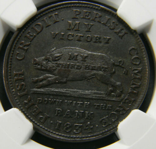 1834 Running Boar Hard Times Token  Low 8 NGC AU 58 BN