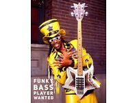 Funky Bass player wanted