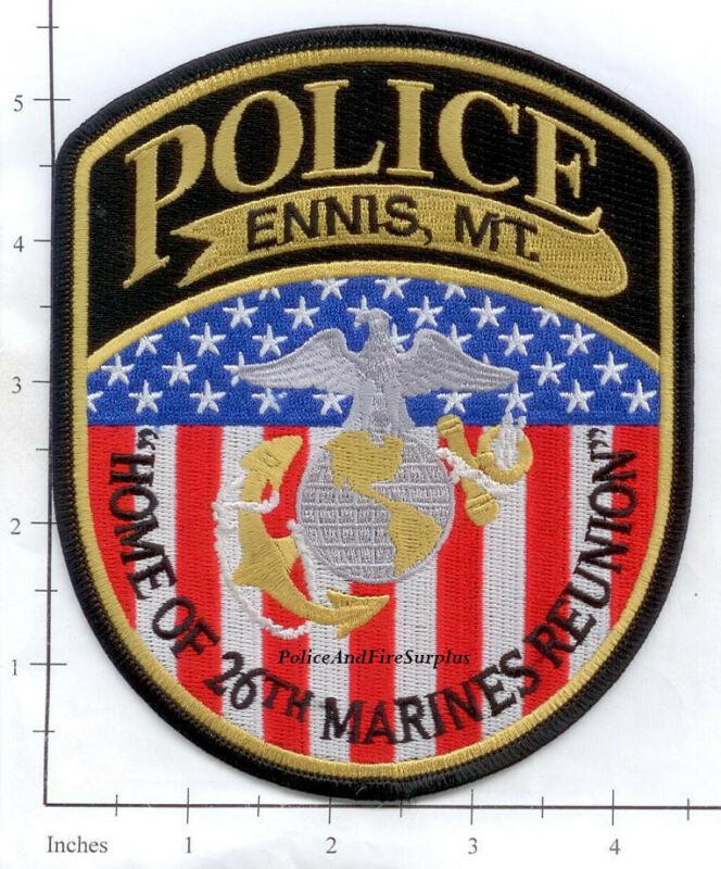 Montana - Ennis MT Police Dept Patch - Home of 26th Marines Reunion USMC