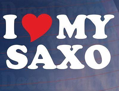 I LOVE/HEART MY SAXO Novelty Citroen Car/Window/Bumper Vinyl Sticker/Decal