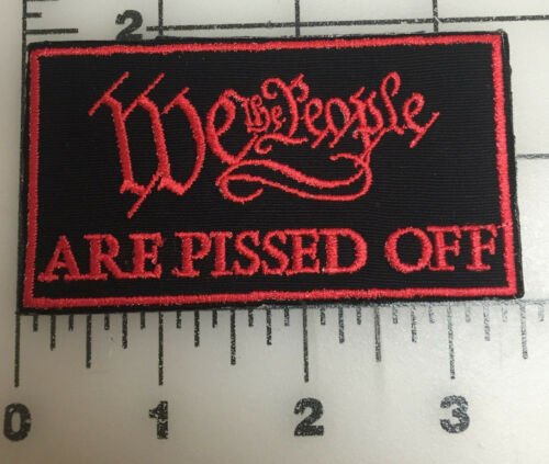 "CUSTOM BIKER VEST PATCH ""WE THE PEOPLE ARE PISSED OFF""  PATCH 3 1/2"" BY 2"" (RED)"