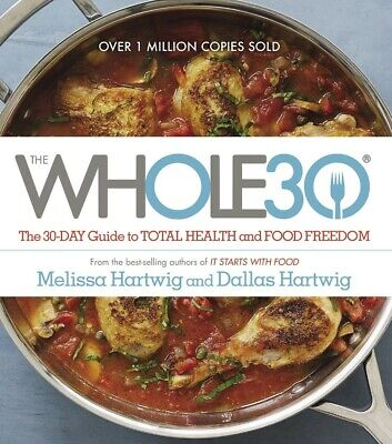 The Whole30: ✔️ The 30-day guide to total health and food freedom ✔️ [P.D.F]🔥