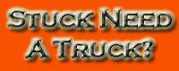 STUCK NEED A TRUCK? ANYTHING YOU NEED TO PICK UP?
