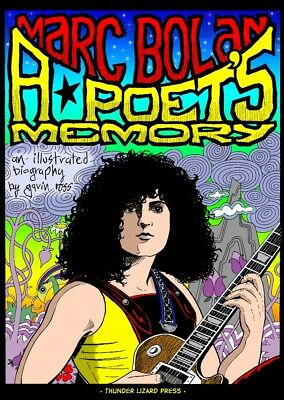 Marc Bolan Illustrated Biography • A POET'S MEMORY • T.Rex