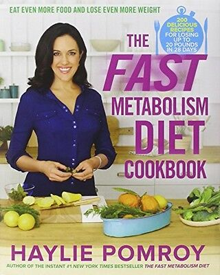 The Fast Metabolism Diet Cookbook by Haylie Pomroy, Hardcover, 2013, New on Rummage