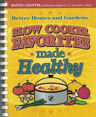 Better Homes & Gardens: Slow Cooker Favorites Made Healthy Spiral Cookbook