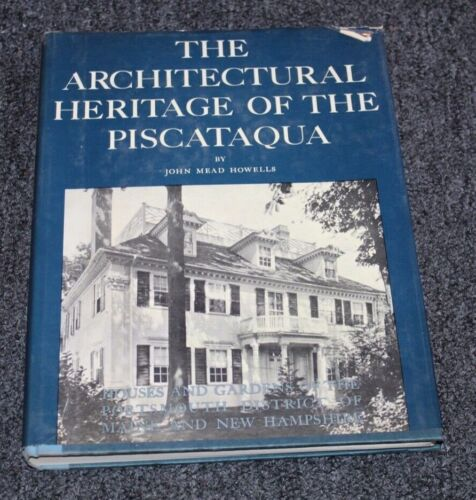 Vintage 1965 Book THE ARCHITECTURAL HERITAGE OF THE PISCATAQUA Howells LOT W