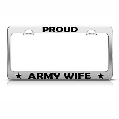 Proud Army Wife Chrome Metal License Plate Frame Tag Holder