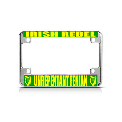 Irish Metal License Plate Frame (IRISH REBEL UNREPENTANT FENIAN Chrome Metal Bike Motorcycle License Plate Frame  )