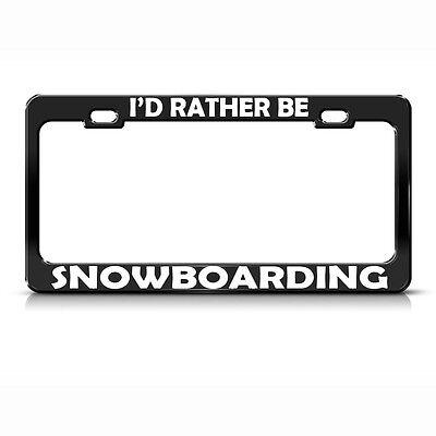 Metal License Plate Frame I'D Rather Be Snowboarding Car Accessories Black
