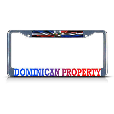 Dominican Property  Dominican Republic Flag Metal License Plate Frame Tag Border