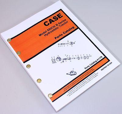 Case 580b 580 Ck Series B Hydrostatic Drive Tractor Parts Manual Catalog