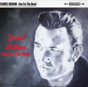 ROCKABILLY/ROCK 'N' ROLL Darrel Higham ONE FOR THE ROAD CD Brand new