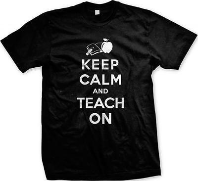 Keep Calm and Teach On- Education- Perfect Gift for a Teacher! Mens T-shirt