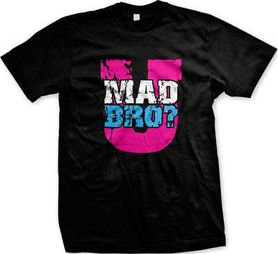 U Mad Bro? Bright Colors Hot Trendy Funny Sayings Slogans Mens T-shirt