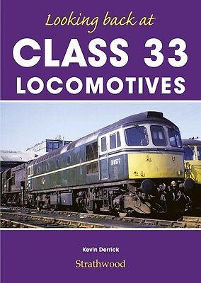 Looking back at Class 33 Locomotives NEW LTD EDITION Strathwood Railway Book