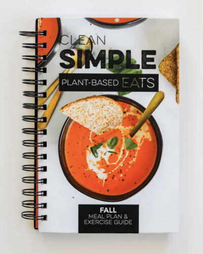 Clean Simple Plant-Based Eats- Fall Meal Plan & Exercise Guide