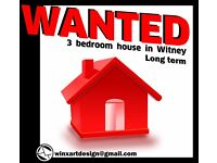 WANTED 3 BED HOUSE IN WITNEY