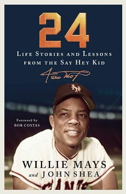 24: Life Stories and Lessons from the Say Hey Kid by: Willie Mays (EP.UB) (PD.F)